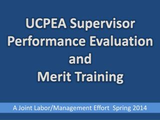 UCPEA Supervisor Performance Evaluation and Merit Training