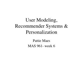 User Modeling,  Recommender Systems & Personalization