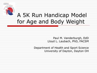 A 5K Run Handicap Model for Age and Body Weight
