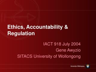Ethics, Accountability & Regulation
