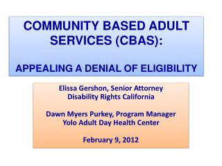 COMMUNITY BASED ADULT SERVICES (CBAS): APPEALING A DENIAL OF ELIGIBILITY