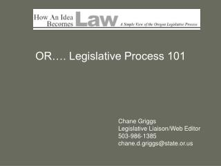 OR…. Legislative Process 101