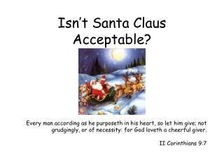 Isn't Santa Claus Acceptable?