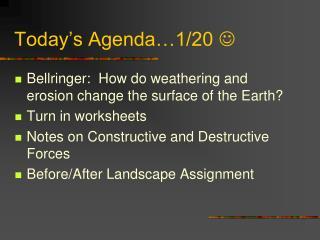 Today's Agenda…1/20  
