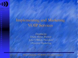 Implementing and Marketing VOIP Services