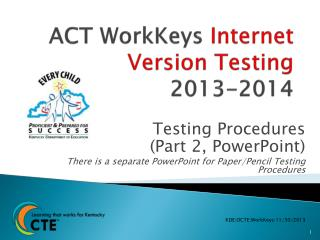 ACT WorkKeys  Internet Version Testing 2013-2014