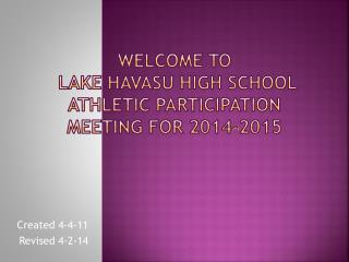 Welcome to  Lake Havasu High School Athletic Participation Meeting for 2014-2015