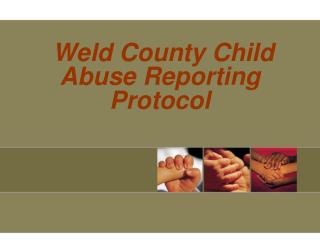 Weld County Child Abuse Reporting Protocol