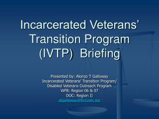Incarcerated Veterans'  Transition Program  (IVTP)  Briefing