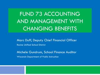 Fund 73 Accounting  and Management With Changing Benefits