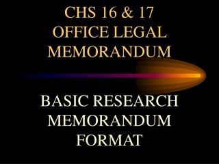 CHS 16 & 17  OFFICE LEGAL MEMORANDUM