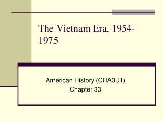 The Vietnam Era, 1954-1975