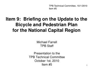 Michael Farrell TPB Staff Presentation to the TPB Technical Committee October 1st, 2010 Item #5