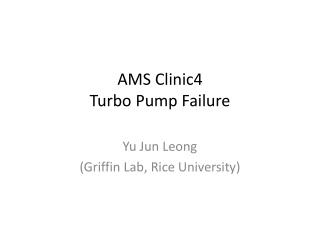 AMS Clinic4 Turbo Pump Failure