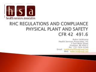 RHC REGULATIONS AND COMPLIANCE PHYSICAL PLANT AND SAFETY     CFR 42  491.6