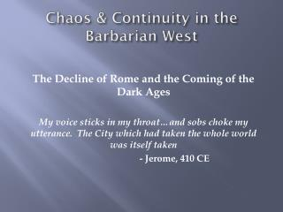 Chaos & Continuity in the Barbarian West