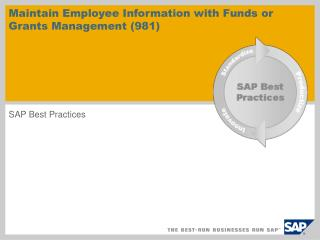 Maintain Employee Information with Funds or Grants Management (981)