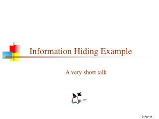 Information Hiding Example