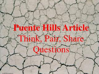 Puente Hills Article Think, Pair, Share Questions
