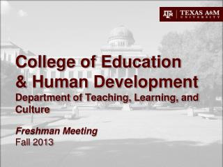 College of Education  & Human Development Department of Teaching, Learning, and Culture