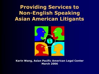 Providing Services to  Non-English Speaking  Asian American Litigants