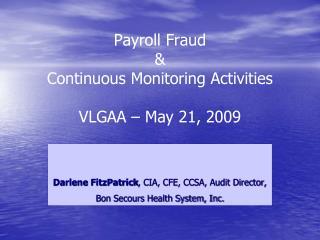 Payroll Fraud  &  Continuous Monitoring Activities VLGAA – May 21, 2009