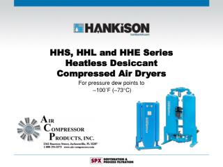 HHS, HHL and HHE Series Heatless Desiccant Compressed Air Dryers For pressure dew points to   100 F  73 C