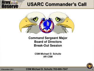 Command Sergeant Major  Board of Directors Break-Out Session CSM Michael D. Schultz  AR  CSM