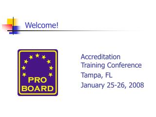 Accreditation 						Training Conference   					Tampa, FL 					January 25-26, 2008