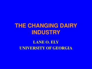 THE CHANGING DAIRY INDUSTRY