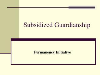 Subsidized Guardianship