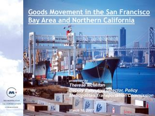 Goods Movement in the San Francisco Bay Area and Northern California