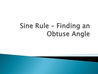 Sine Rule – Finding an Obtuse Angle