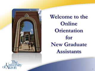 Welcome to the  Online Orientation  for  New Graduate Assistants