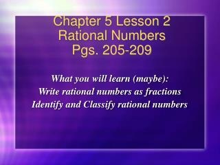 Chapter 5 Lesson 2 Rational Numbers Pgs. 205-209