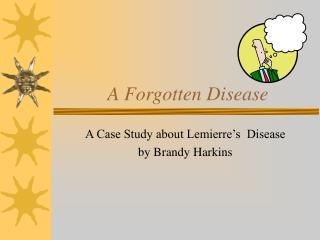 A Forgotten Disease