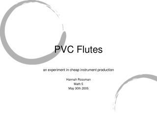 PVC Flutes