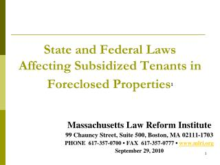 State and Federal Laws Affecting Subsidized Tenants in Foreclosed Properties 1
