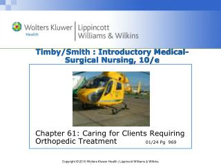 Timby /Smith  : Introductory Medical-Surgical Nursing, 10/e