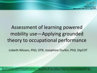 Assessment of learning powered mobility use—Applying grounded theory to occupational performance