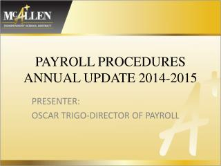 PAYROLL PROCEDURES ANNUAL  UPDATE 2014-2015