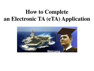 How to Complete an Electronic TA (eTA) Application
