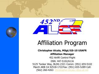 Affiliation Program Christopher Alcala, MSgt/GS-10 USAFR Affiliation Manager
