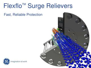 Flexflo TM  Surge Relievers