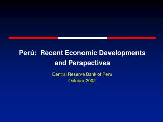 Perú:  Recent Economic Developments and Perspectives