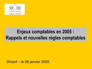 Enjeux comptables en 2005 :  Rappels et nouvelles r gles comptables