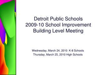 Detroit Public Schools 2009-10 School Improvement Building Level Meeting