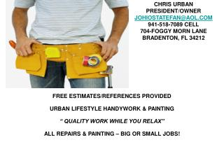 FREE ESTIMATES/REFERENCES PROVIDED URBAN LIFESTYLE HANDYWORK & PAINTING