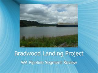 Bradwood Landing Project