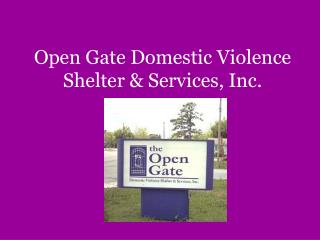 Open Gate Domestic Violence Shelter & Services, Inc.